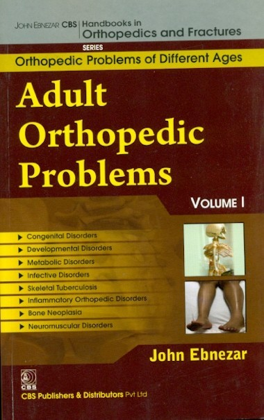 Adult Orthopedic Problems, Vol. 1 (Handbooks In Orthopedics And Fractures Series, Vol. 73-Orthopedic Problems And Different Ages)
