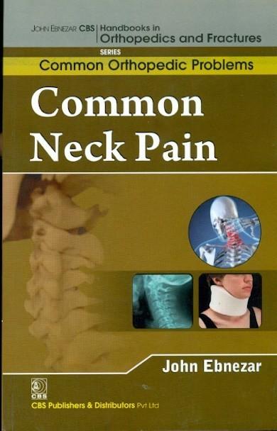 Common Neck Pain ( Handbooks In Orthopedics And Fractures Seris, Vol. 88- Common Orthopedic Problems)
