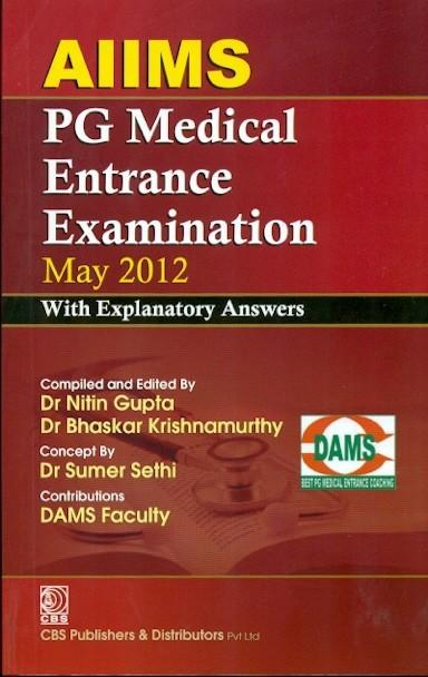 Aiims Pg Medical Entrance Examination, 2012 With Explanatory Answers(Dams) (Pb 2012)