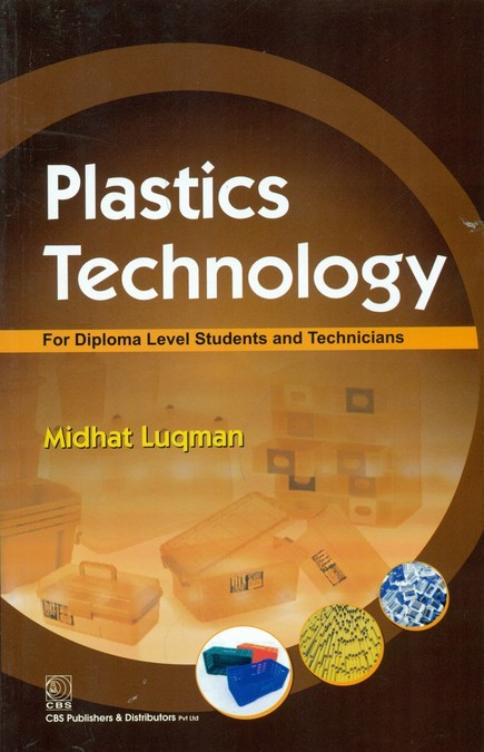 Plastic Technology For Diploma Level Students And Technicians (Pb 2013)