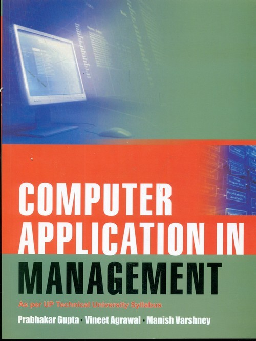 Computer Application In Management As Per Up Technical University Syllabus(Pb-2013)