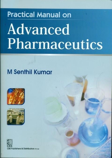 Practical Manual on Advanced Pharmaceutics, 1st reprint