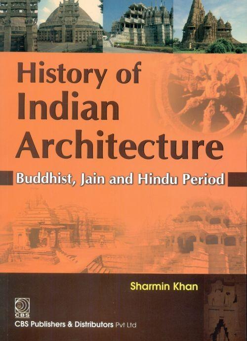 History Of Indian Architecture Buddhist Jain And Hindu Period (Pb 2017)