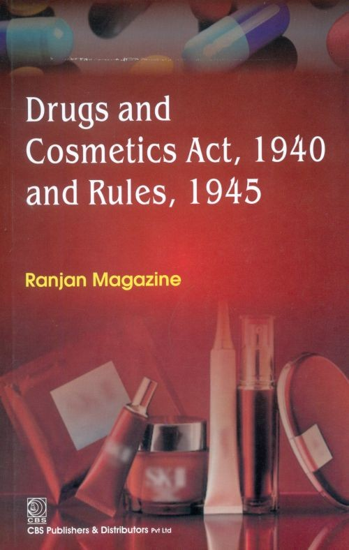 Drugs and Cosmetics Act, 1940 and Rules, 1945 (1st Reprint)
