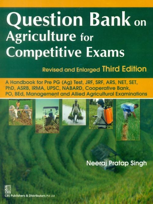 Question Bank on Agriculture for Competitive Exams, 6th reprint Revised and Enlarged Third Edition