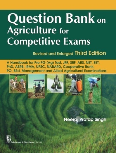 Question Bank on Agriculture for Competitive Exams, 11th reprint  Revised and Enlarged Third Edition