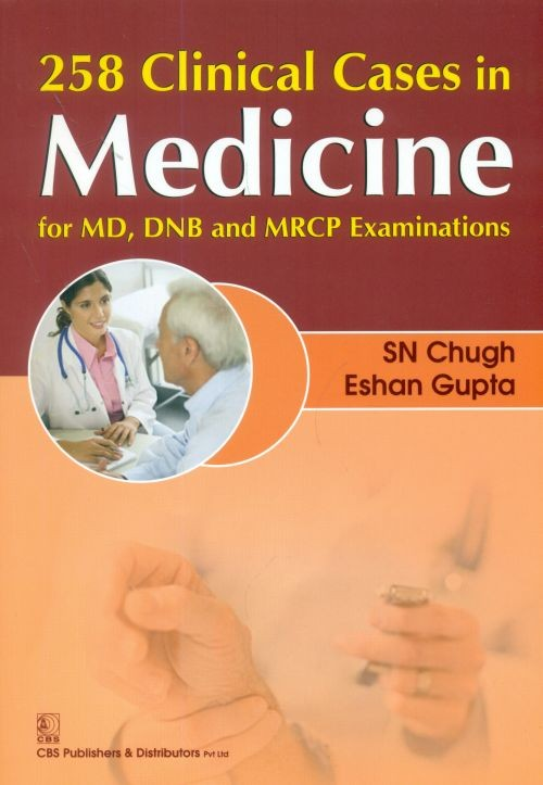 258 Clinical Cases In Medicine For Md, Dnb And Mrcp Examinations( Pb-2014)