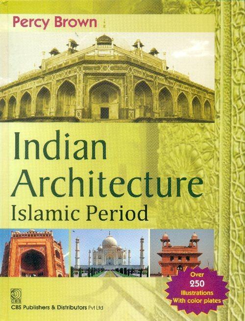 Indian Architecture Islamic Period (Pb-2016)