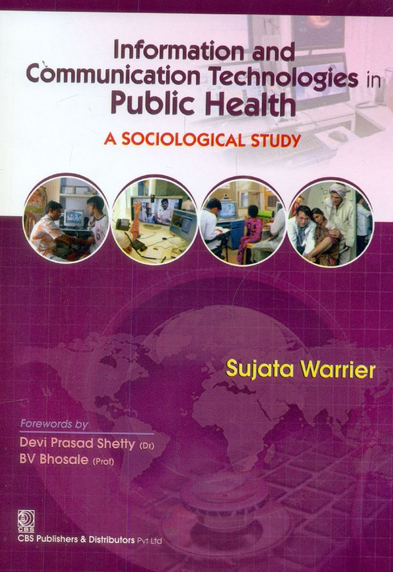 Information and Communication Technologies in Public Health A Sociological Study, 1ST Reprint
