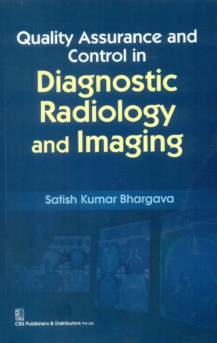 Quality Assurance And Control In Diagnostic Radiology And Imaging (Pb 2015)