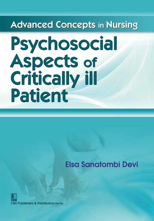 Psychosocial Aspects Of Critically Ill Patient(Advanced Concepts In Nursing ) (Pb 2016)