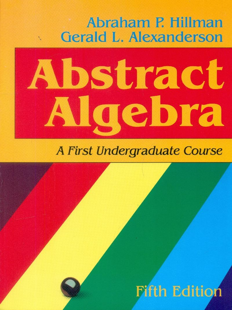 Abstract Algebra: A First Undergraduate Course, 5E (Pb 2015)