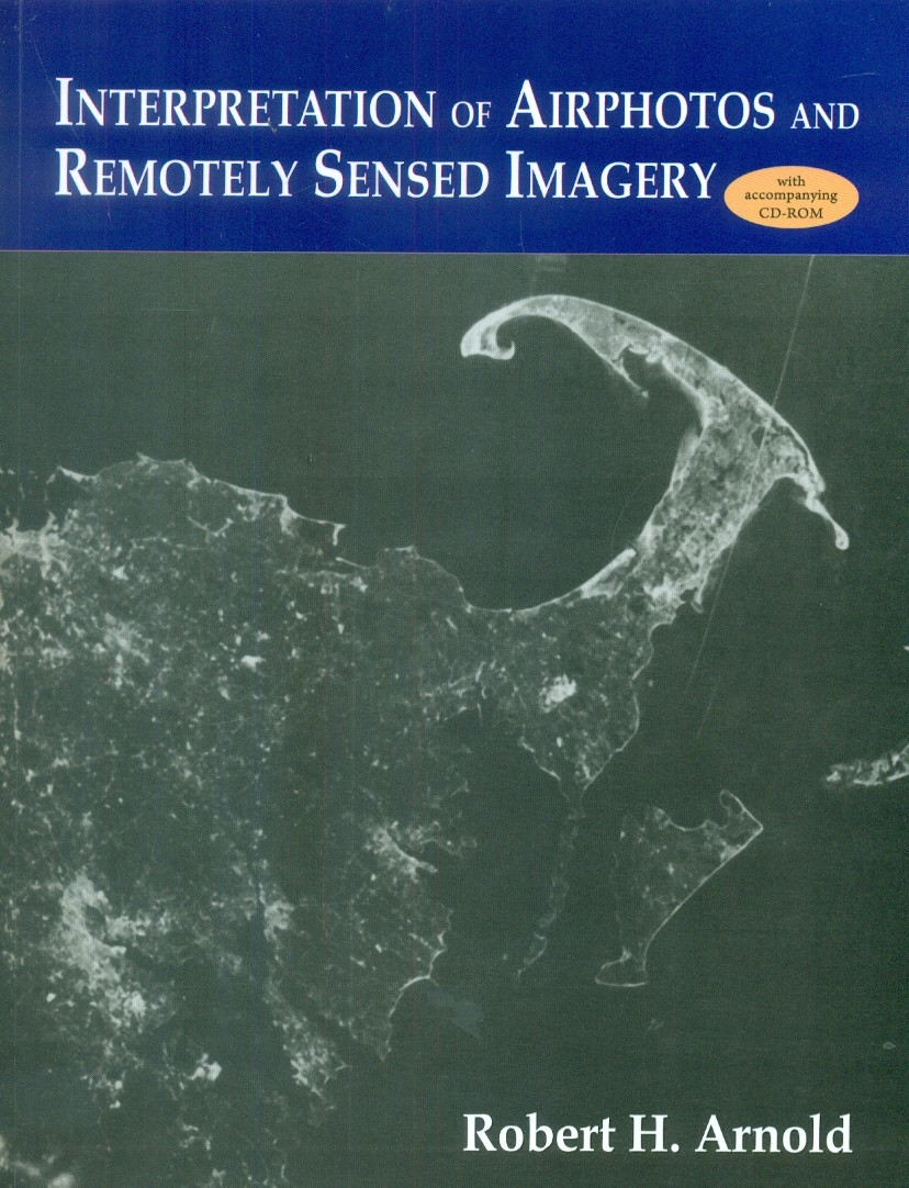 Interpretation Of Airphotos And Remotely Sensed Imagery With Accompanying Cd-Rom (Pb 2015)