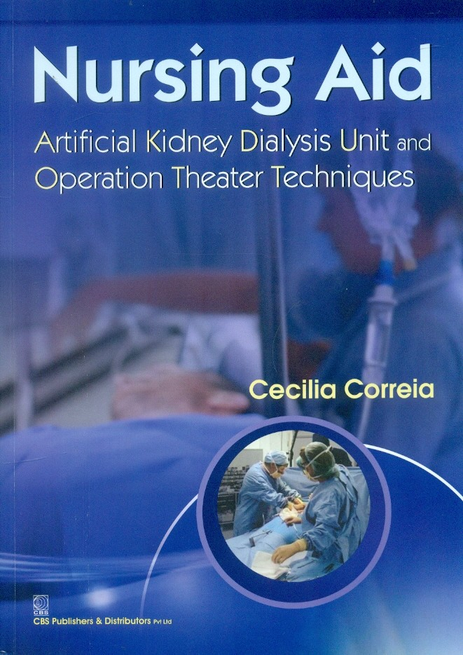 Nursing Aid Artificial Kidney Dialysis Unit And Operation Theater Techniques (Pb 2016)