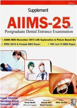 Supplement Aiims-25 Years Postgraduate Dental Entrance Examination (Pb 2016)