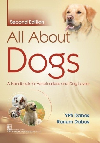 All About Dogs, 2/e  A Handbook for Veterinarians and Dog Lovers   9788194898641   YPS Dabas    Ranum Dabas