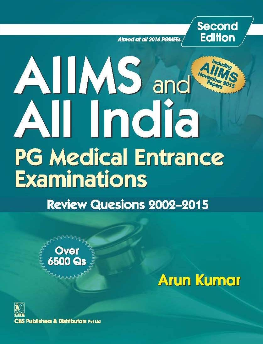 Aiims And All India Pg Medical Entrance Examinations (Review Questions 2002-2015), 2E (Pb 2016)