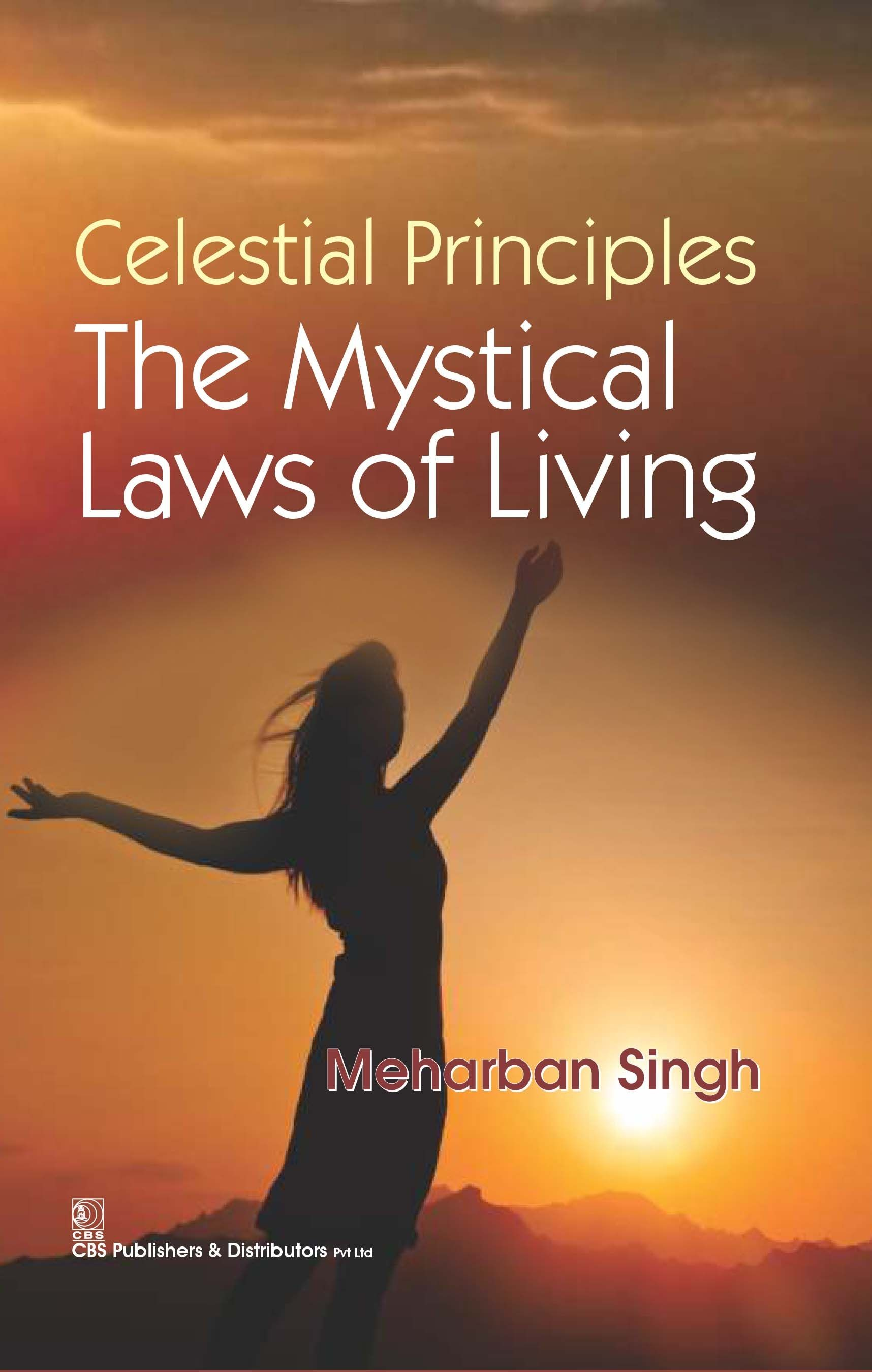 Celestial Principles The Mystical Laws Of Living (Pb 2016)