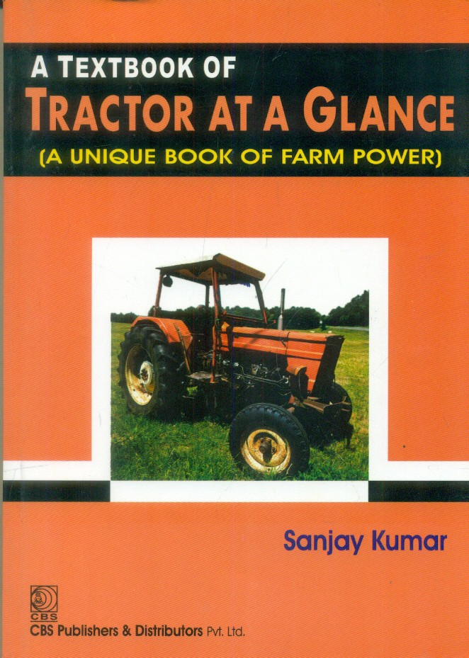 Textbook of Tractor At a Glance (A Unique Book of Farm Power)