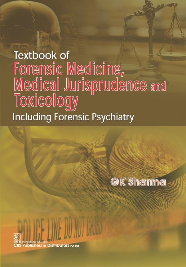 Textbook of Forensic Medicine, Medical Jurisprudence and Toxicology Including Forensic Psychiatry