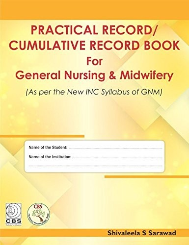 Practical Record / Cumulative Record Book for General Nursing & Midwifery
