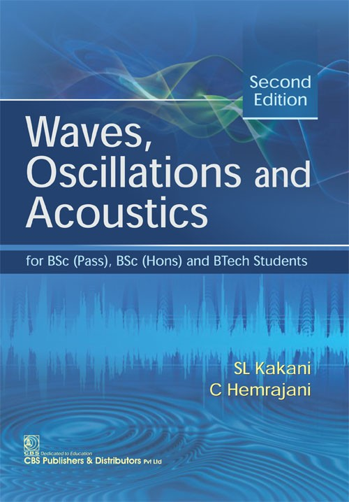 Waves, Oscillations and Acoustics,for BSc (Pass), BSc (Hons) and BTech Students