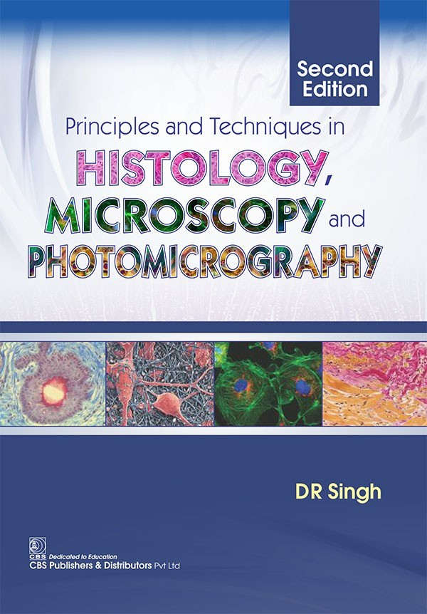 Principles and Techniques in  Histology, Microscopy and Photomicrography