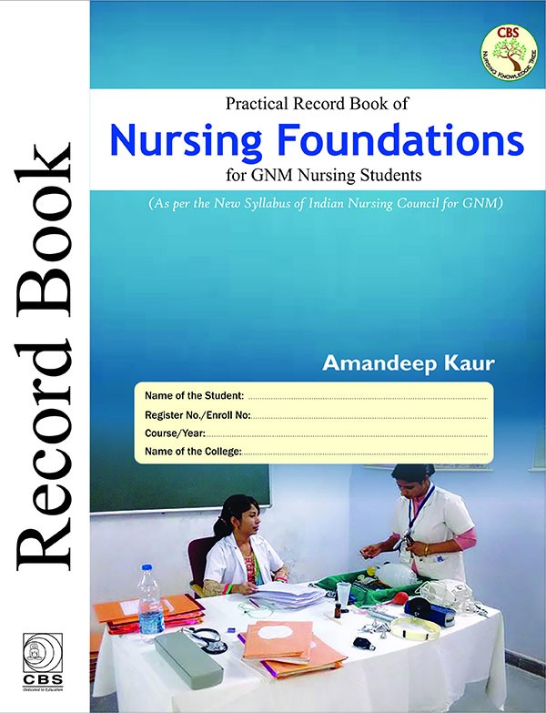 Practical Record Book of Nursing Foundations for GNM Nursing Students