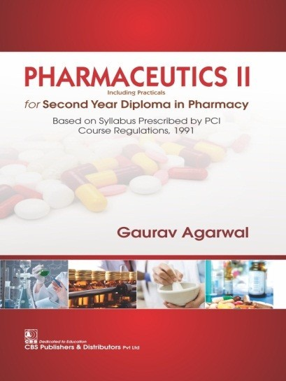 Pharmaceutics II (2nd Reprint) Including Practicals For Second Year Diploma in Pharmacy Based on Syllabus Prescribed by PCI Course Regulations, 1991  | 9789388178907 | AGARWAL G
