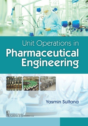 Unit Operations in Pharmaceutical Engineering