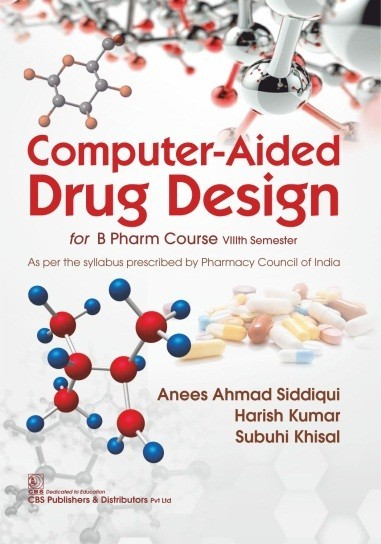 Computer-Aided Drug Design for BPharma Course VIIIth Semester As per the Syllabus prescribed by Pharmacy Council of India