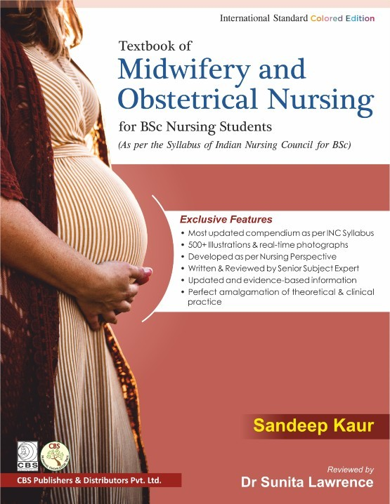 Textbook of Midwifery and Obstetrical Nursing for BSC Nursing Students: As Per the Syllabus of Indian Nursing Council BSC