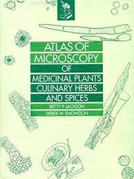 Atlas Of Microscopy Of Medicinal Plants Culinary Herbs And Spices (Hb 2005)