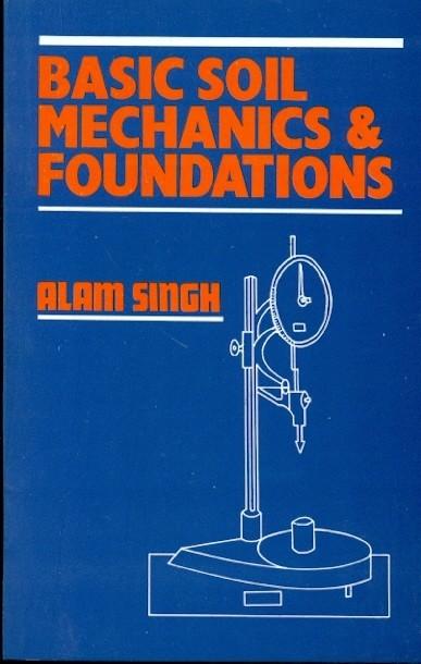 Basic Soil Mechanics & Foundations (Pb-2016)