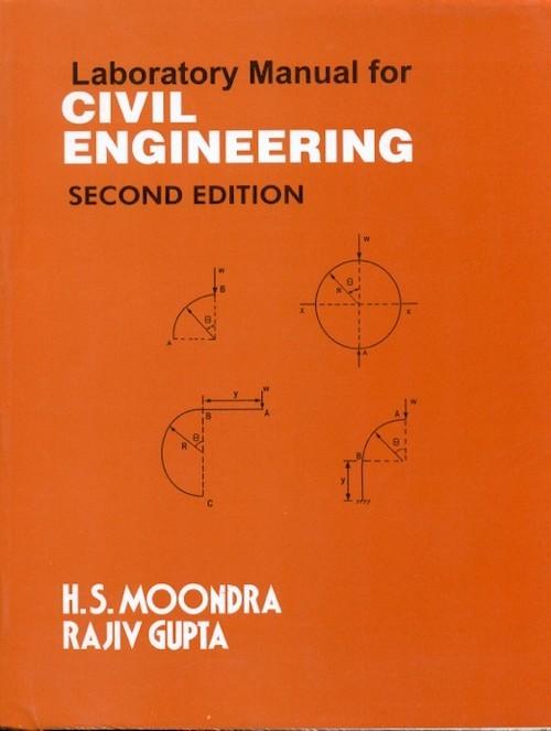 Laboratory Manual For Civil Engineering, 2E ( Pb-2015)