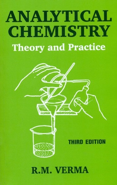 Analytical Chemistry: Theory And Practice