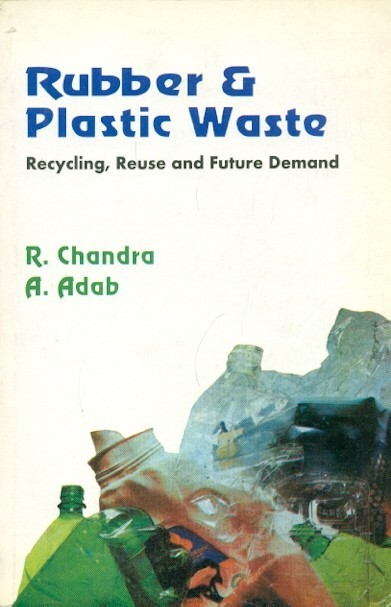 Rubber & Plastic Waste: Recycling, Reuse And Future Demand (Pb 2014)