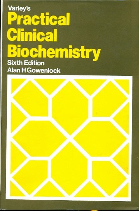 Varley's Practical Clinical Biochemistry, 6E (2002)