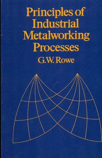 Principles Of Industrial Metal working Processes