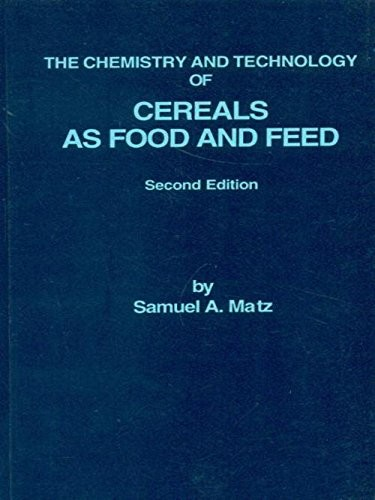 The Chemistry & Technology Of Cereals As Food And Feed, 2E