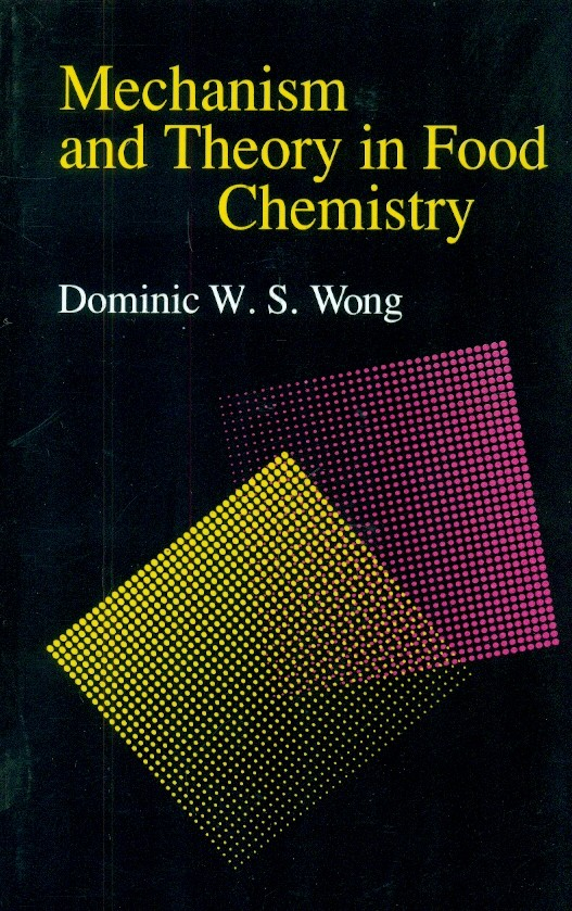 Mechanism And Theory In Food Chemistry (Pb 1996)