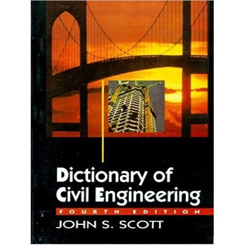 Dictionary Of Civil Engineering, 4E