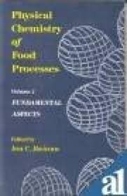 Physical Chemistry Of Food Processes, Vol. 1