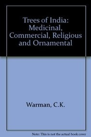 Trees Of India: Medicinal, Commercial, Religious & Ornamenta