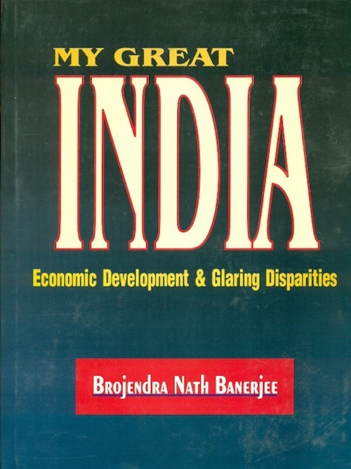 My Great India Economic Development & Glaring Disparties