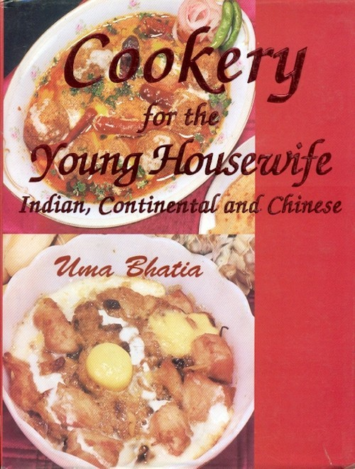 Cookery For The Young Housewife Indian, Continental And Chinese