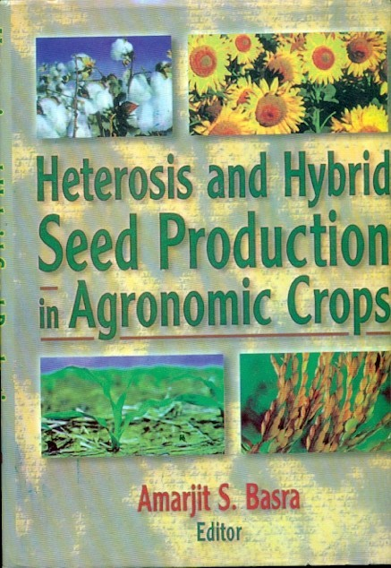 Hetrosis And Hybrid Seed Production In Agronomic Crops