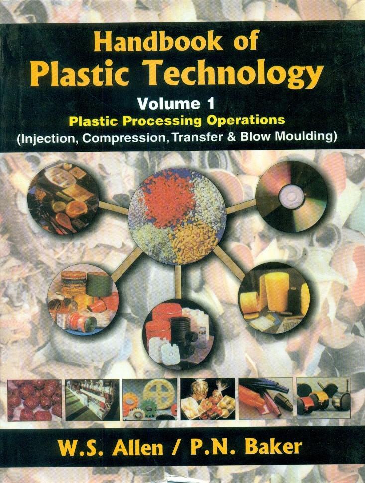 Handbook Of Plastic Technology, Vol. 1
