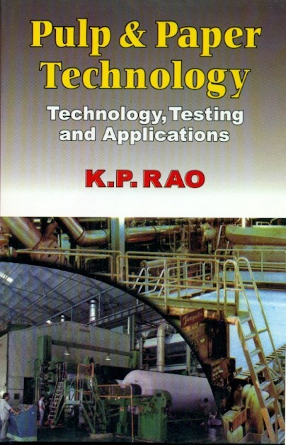 Pulp & Paper Technology: Technology, Testing & Applications
