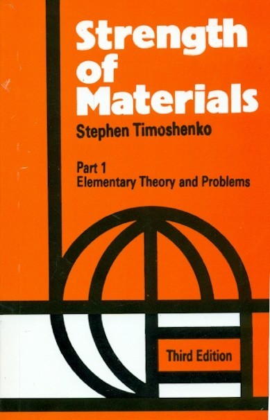 Strength of Materials, 3e Vol. I : Elementary Theory and Problems